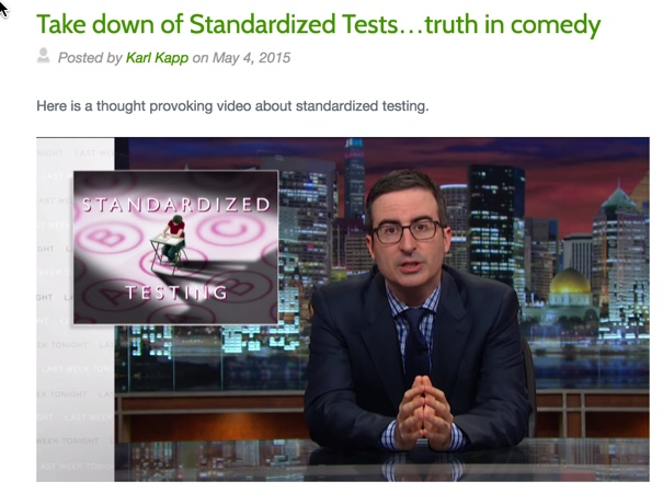 http://karlkapp.com/take-down-of-standardized-tests-truth-in-comedy/